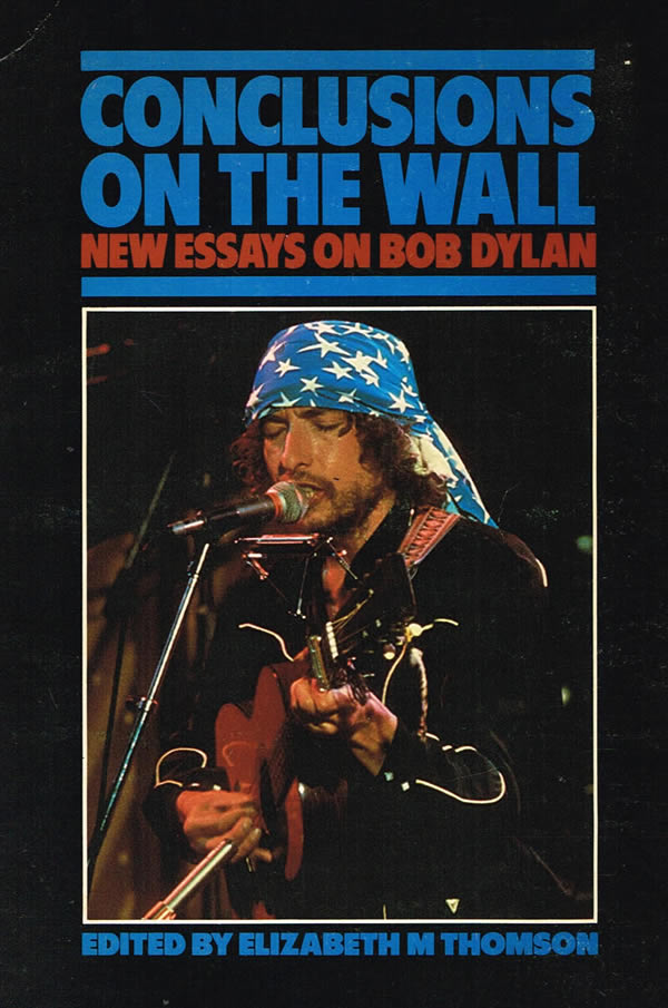 Conclusions on the Wall: New Essays on Bob Dylan